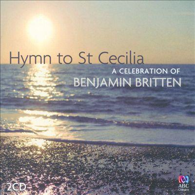 Hymn to St Cecilia: A Celebration of Benjamin Britten
